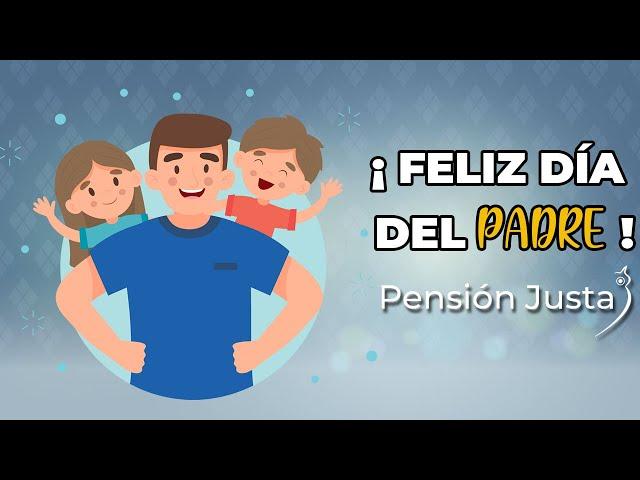 ¡Feliz día del padre 2021! - Pensión Justa
