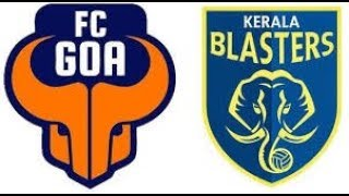 KERALA BLASTERS VS FC GOA 2018