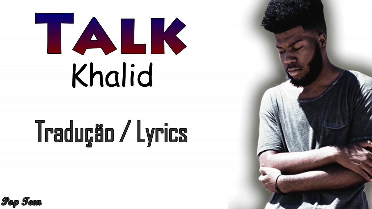 Talk Khalid