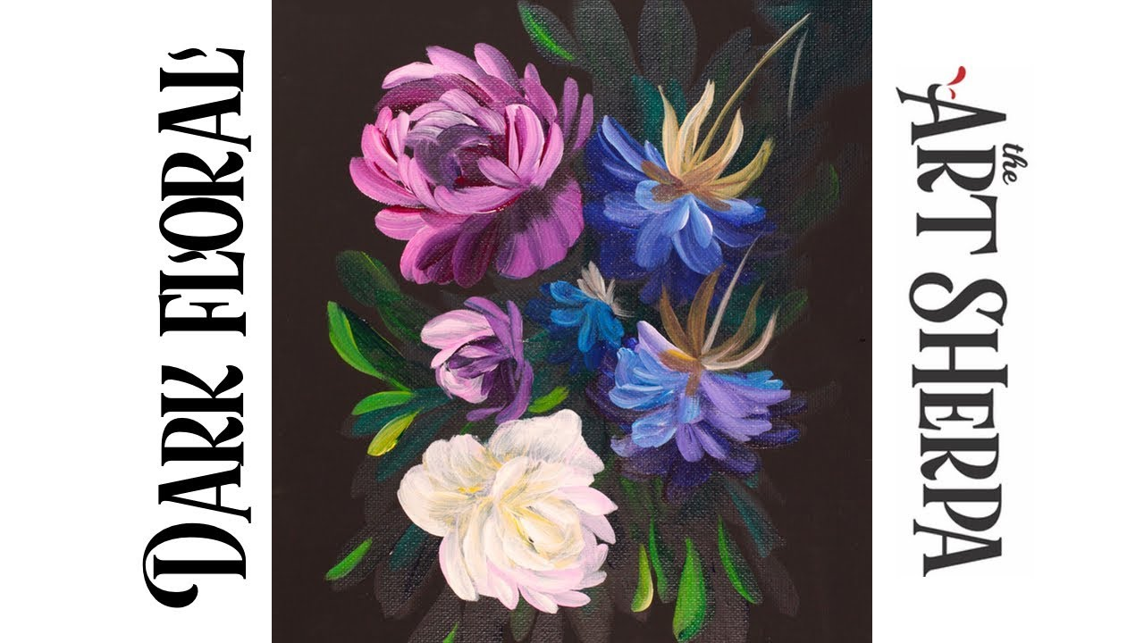 Easy Painting In Acrylic Dark Floral For Beginners The Art Sherpa