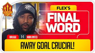 FLEX! MARTIAL SAVES THE DAY! Club Brugge 1-1 Manchester United Flex's Final Word