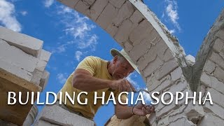 Building Hagia Sophia | Holy Ascension Monastery