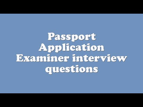 Passport Application Examiner interview questions