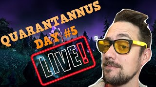 QUARANTANUS DAY #5 | Warcraft Livestream