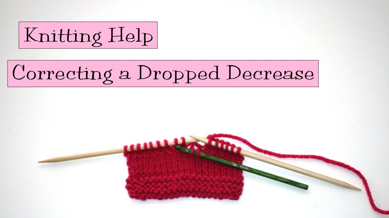 Knitting Help - Correcting a Dropped Decrease - YouTube