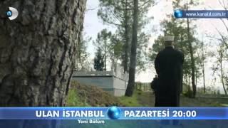 Ulan İstanbul 21.Bölüm Fragmanı