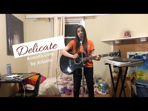 Taylor Swift - Delicate (Acoustic Loop Cover by Atlanta)