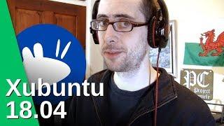 Xubuntu 18.04 - Linux distro review