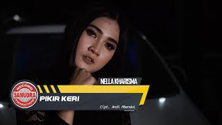 Nella Kharisma  Pikir Keri Official Music Video