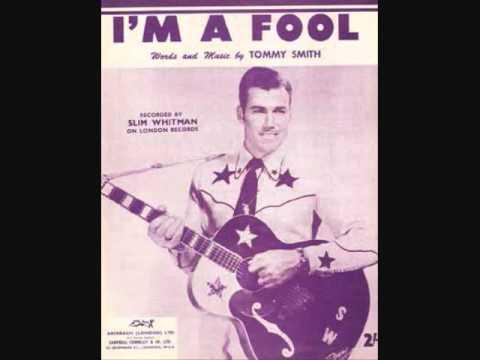 Slim Whitman - I'm a Fool (1956)