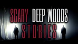 6 Scary Deep Woods Exploration Stories (Vol. 11)