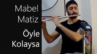 Mabel Matiz - Öyle Kolaysa | Yan Flüt Solo - Mustafa Tuna