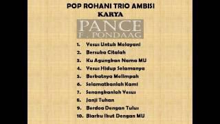 Download Lagu Rohani Trio Ambisi, Karya Pance F. Pondaag (Full Album : Yesus Untuk Melayani)