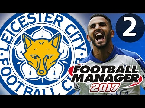 Football Manager 2017 | Leicester City | Part 2