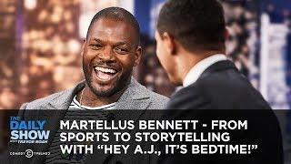"""Martellus Bennett - From Sports to Storytelling with """"Hey A.J., It's Bedtime!""""   The Daily Show"""