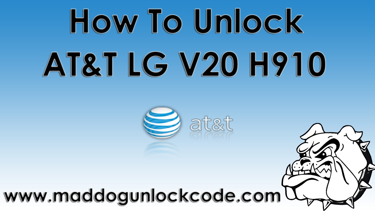 How To Unlock AT&T LG V20 H910