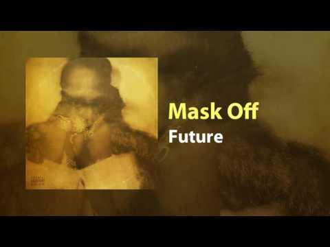 Future - Mask Off (Original Audio/Spotify)