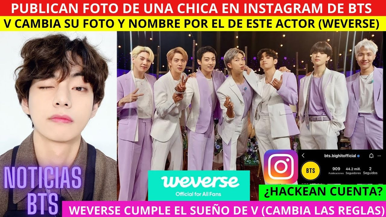 BTS PUBLICA FOTO de CHICA en CUENTA OFICIAL INSTAGRAM/ V CAMBIA su NOMBRE /WEVERSE CUMPLE SUEÑO de V