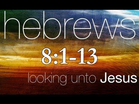 Hebrews 8 Bible Study - Calvary Chapel Deerfield Beach