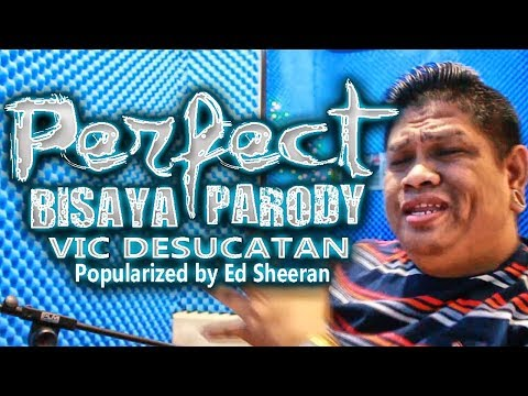Perfect Bisaya Parody - Vic Desucatan