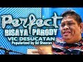Download Perfect Bisaya Parody - Vic Desucatan MP3 song and Music Video