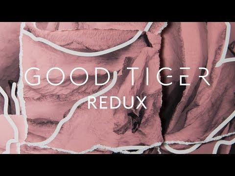 """Good Tiger """"Redux"""" (FULL ALBUM)"""