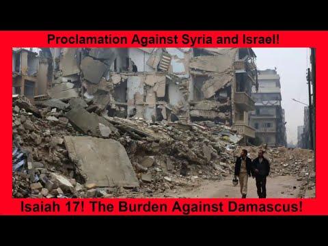 Isaiah 17 The Burden Against Damascus!