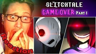 GAME OVER - Glitchtale S2 Ep 6 Part 1 (Undertale Animation) REACTION!