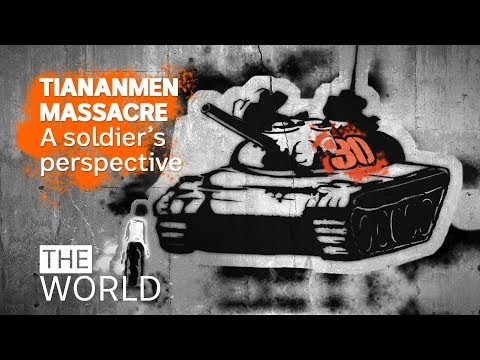 Tiananmen Massacre: A soldiers perspective | The World
