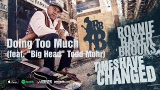 "Ronnie Baker Brooks - Doing Too Much (feat ""Big Head"" Todd Mohr)"
