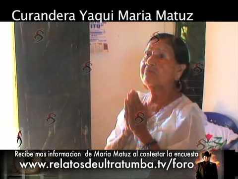 Maria Matuz, La Curandera mas poderosa de Mexico (completo)
