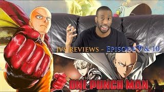 "One Punch Man (Season 1) Episode 9 & 10 | TV REVIEW ""Unyielding Justice"""