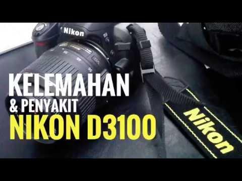 NIKON D3100 #KELEMAHAN & KEKURANGAN NIKON D3100