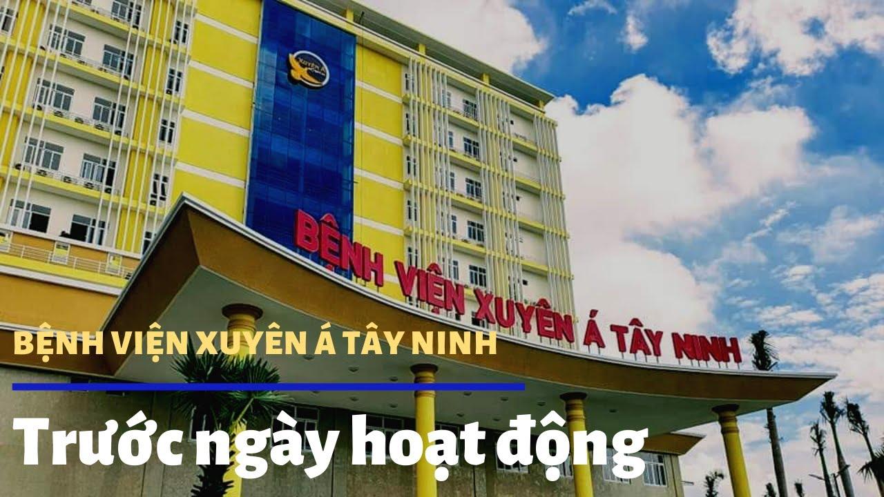 Bệnh viện Xuyên Á Tây Ninh - Trước ngày hoạt động