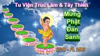 Đại Lễ Phật Đản 2019 - PL 2563 Tại Tu Viện Trúc Lâm , Canada