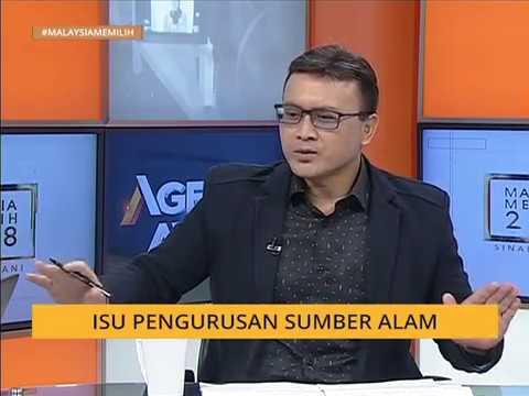 #MalaysiaMemilih Agenda AWANI: Isu pengurusan sumber alam