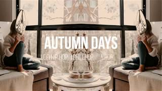 Autumn Days 🎧 chillhop | lofi hip hop | jazzhop mix 2019