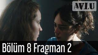 Avlu 8. Bölüm 2. Fragman