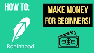 How To Make Money On Robinhood For Beginners (EASY WAY) 2019
