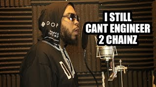I STILL CANT ENGINEER 2 CHAINZ (PART 2)