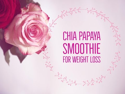Chia Papaya Smoothie for Weight Loss - Healthy Indian Superfood Recipes