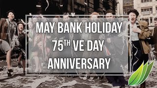 2020 May Bank Holiday - 75th Anniversary of VE Day