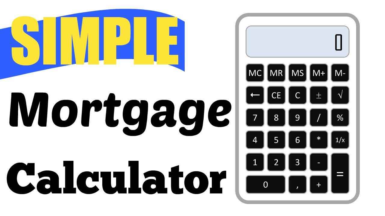 bam simple mortgage calculator youtube