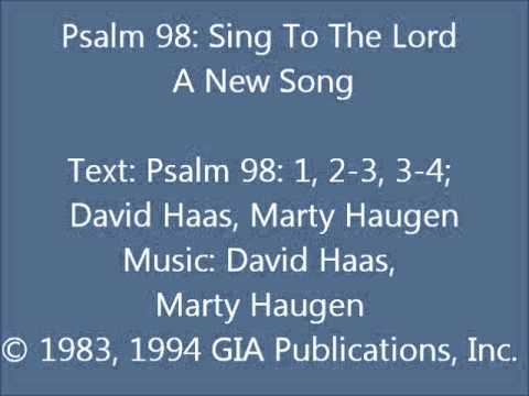 Psalm 98: Sing To The Lord A New Song (Haugen/Haas setting) vs. 1-3