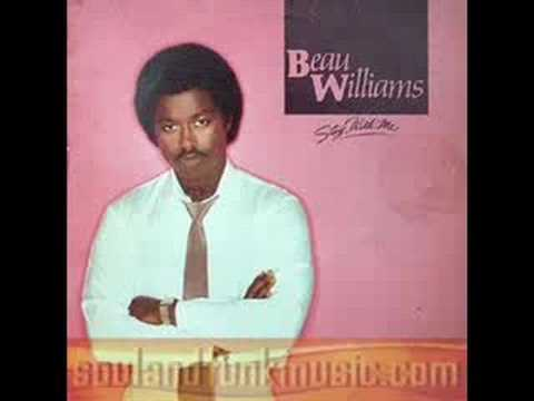 BEAU WILLIAMS ♪You´ve been