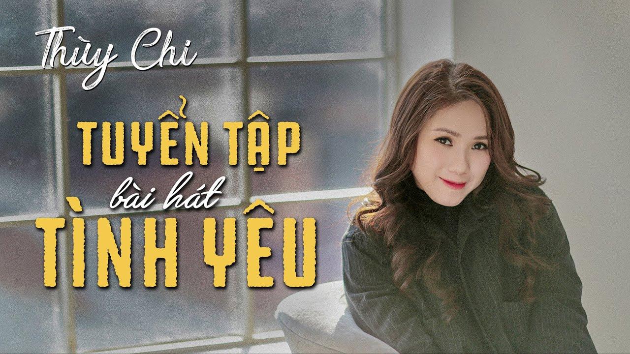 Download TUYỂN TẬP BÀI HÁT VỀ TÌNH YÊU | Thuỳ Chi