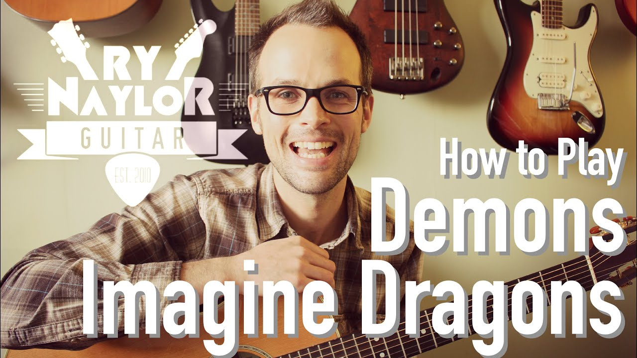 Demons Imagine Dragons Acoustic Guitar Tutorial Lesson W Chords