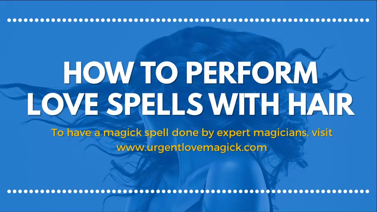 How to Do Voodoo Love Spells Using Hair That Work Immediately