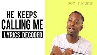 SOC Lyrics Decoded: He Keeps Calling Me (@RebirthofSOC)