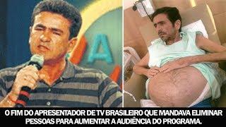 O fim o apresentador de TV brasileiro que mandava eliminar pessoas para aumentar a audiência